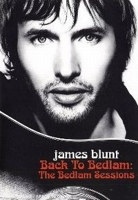 Cover James Blunt - Back To Bedlam: The Bedlam Sessions [DVD]